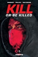 KILL OR BE KILLED T01